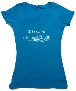 I Knead You shirt
